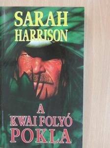 Sarah Harrison - A Kwai folyó pokla [antikvár]