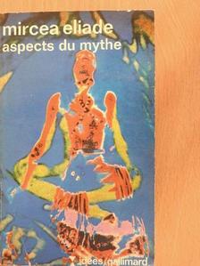 Mircea Eliade - Aspects du mythe [antikvár]