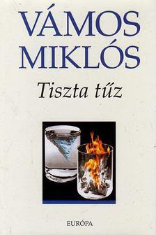 VÁMOS MIKLÓS - Tiszta tűz [antikvár]