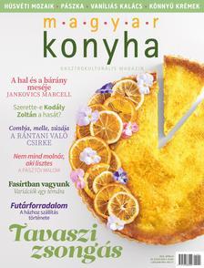 Magyar Konyha - Magyar Konyha magazin - 2021.  április (45. évfolyam 4. szám)