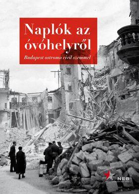 Bank Barbara, Mihályi Balázs, Tóth Gábor (szerk.) - Naplók az óvóhelyről