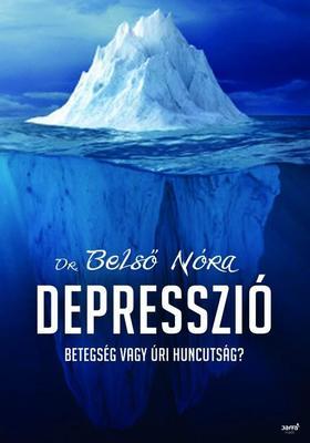 Dr. Belső Nóra - Depresszió - Betegség vagy úri huncutság?
