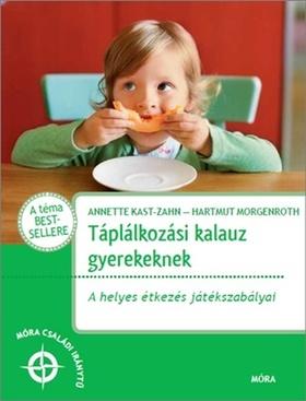 Táplálkozási kalauz gyerekeknek -A helyes étkezés játékszabályai ###