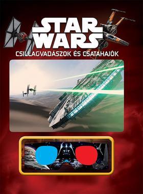 Star Wars - Csillagvadászok és csatahajók (3D-s szemüveggel)