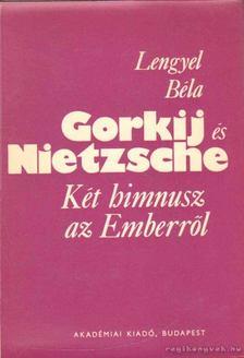 Lengyel Béla - Gorkij és Nietzsche [antikvár]