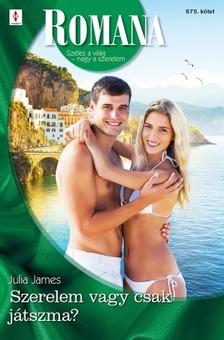 Julia James - Romana 675. - Szerelem vagy csak játszma? [eKönyv: epub, mobi]