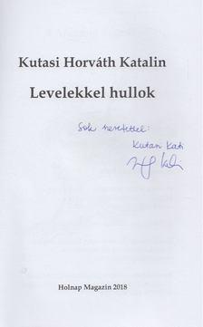 Kutasi Horváth Katalin - Levelekkel hullok (dedikált) [antikvár]