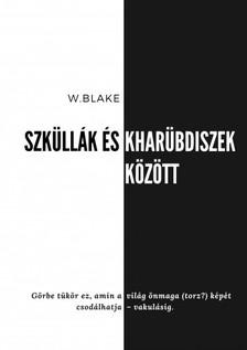 Blake W. - Szküllák és Kharübdiszek között [eKönyv: epub, mobi]