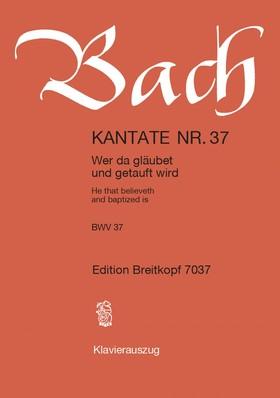 J. S. Bach - KANTATE NR.37 - WER DA GLAEUBET UND GETAUFT WIRD BWV 37. KLAVEIRAUSZUG