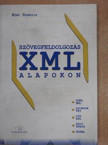 Bíró Szabolcs - Szövegfeldolgozás XML alapokon [antikvár]