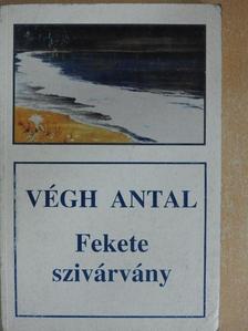 Végh Antal - Fekete szivárvány [antikvár]