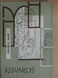 Heinrich Mann - Kisváros [antikvár]