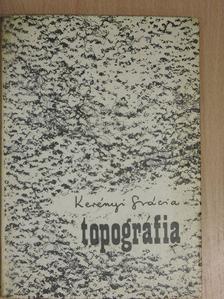 Kerényi Grácia - Topográfia [antikvár]