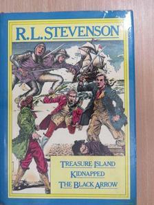 R. L. Stevenson - Treasure Island/Kidnapped/The Black Arrow [antikvár]