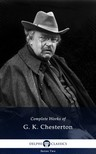 Gilbert Keith Chesterton - Delphi Complete Works of G. K. Chesterton (Illustrated) [eKönyv: epub, mobi]