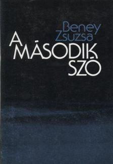Beney Zsuzsa - A második szó [antikvár]