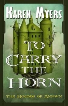Myers Karen - To Carry the Horn [eKönyv: epub, mobi]