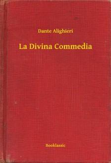 Dante Alighieri - La Divina Commedia [eKönyv: epub, mobi]