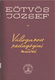 Eötvös József - Eötvös József válogatott pedagógiai művei [antikvár]