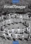 Izraelinfo - # Izrael 70 magyar ###