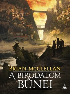 Brian McClellan - A birodalom bűnei - A Vér és Lőpor Istenei I. [eKönyv: epub, mobi]