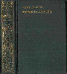 Ponson du Terrail - Hercegnő és cigányleány [antikvár]