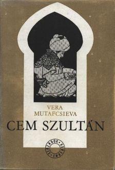 Mutafcsieva, Vera - Cem szultán [antikvár]