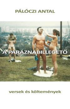 Pálóczi Antal - A paráznabillegető