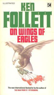 Ken Follett - On Wings of Eagles [antikvár]