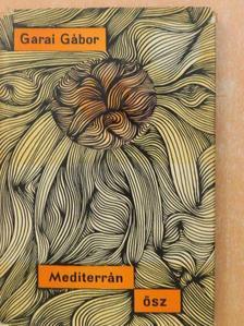 Garai Gábor - Mediterrán ősz [antikvár]