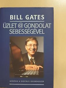 Bill Gates - Üzlet @ gondolat sebességével [antikvár]