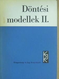 Bikics Istvánné - Döntési modellek II. [antikvár]