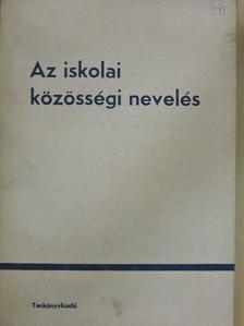 A. Lagov - Az iskolai közösségi nevelés [antikvár]