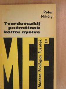 Péter Mihály - Tvardovszkij poémáinak költői nyelve [antikvár]
