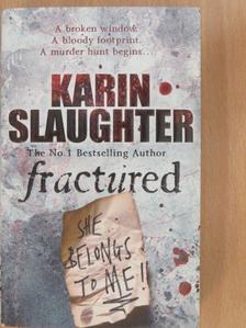 Karin Slaughter - Fractured [antikvár]