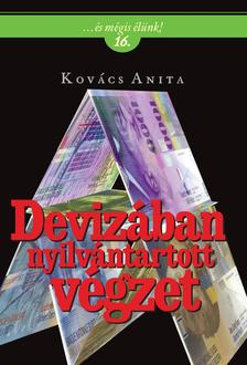 Kovács Anita - Devizában nyilvántartott végzet