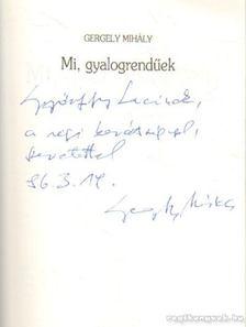 Gergely Mihály - Mi, gyalogrendűek [antikvár]