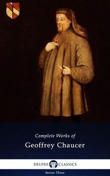 CHAUCER GEOFFREY - Delphi Complete Works of Geoffrey Chaucer (Illustrated) [eKönyv: epub, mobi]