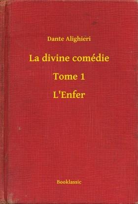 Dante Alighieri - La divine comédie - Tome 1 - L'Enfer [eKönyv: epub, mobi]