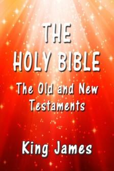 King James - The Holy Bible - The Old and New Testaments [eKönyv: epub, mobi]