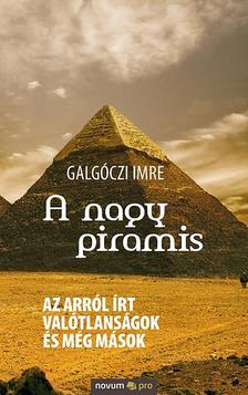 Galgóczi Imre - A nagy piramis