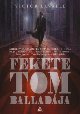 Victor LaValle - Fekete Tom balladája [eKönyv: epub, mobi]