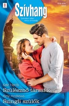 Andrews Kate Hardy; Amy - Szívhang 618.-619. - Szülésznő társat keres; Szingli szülők [eKönyv: epub, mobi]