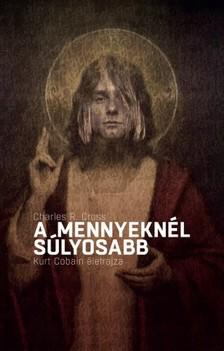 Kurt Cobain - A mennyeknél súlyosabb [eKönyv: epub, mobi]
