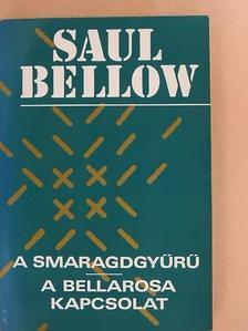 Saul Bellow - A smaragdgyűrű/A Bellarosa-kapcsolat [antikvár]
