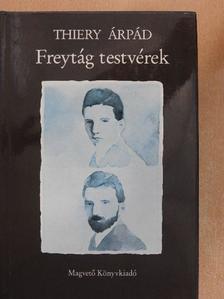 Thiery Árpád - Freytág testvérek [antikvár]