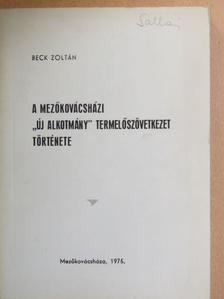 """Beck Zoltán - A mezőkovácsházi """"Új alkotmány"""" Termelőszövetkezet története [antikvár]"""
