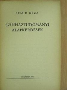 Staud Géza - Színháztudományi alapkérdések [antikvár]