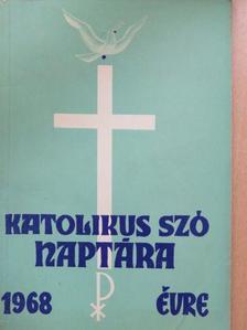 Balássy László - A Katolikus Szó Naptára az 1968. évre [antikvár]