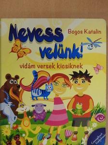 Bogos Katalin - Nevess velünk! [antikvár]